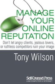 Manage Your Online Reputation ebook by Tony Wilson