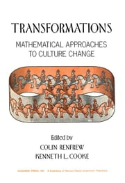 Transformations: Mathematical Approaches to Culture Change ebook by Renfrew, Colin