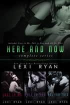 Here and Now ebook by Lexi Ryan