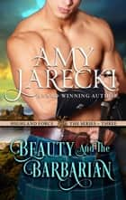 Beauty and the Barbarian - Scottish Historical Romance ebook by Amy Jarecki