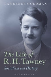The Life of R. H. Tawney - Socialism and History ebook by Lawrence Goldman