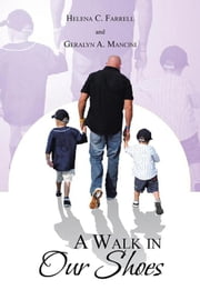 A Walk in Our Shoes ebook by Geralyn C. Mancini, Helena C. Farrell