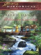 Wilderness Courtship ebook by Valerie Hansen