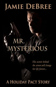 Mr. Mysterious ebook by Jamie DeBree