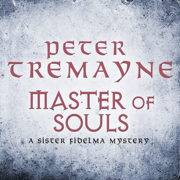 Master Of Souls (Sister Fidelma Mysteries Book 16) - A chilling historical mystery of secrecy and danger audiobook by Peter Tremayne