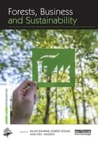 Forests, Business and Sustainability ebook by Rajat Panwar,Robert Kozak,Eric Hansen