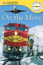 DK Readers: On the Move ebook by DK Publishing