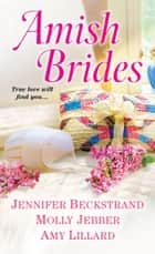 Amish Brides 電子書 by Jennifer Beckstrand, Molly Jebber, Amy Lillard