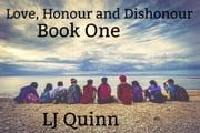 Love, honor and Dishonour: book one
