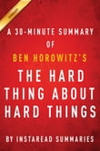 The Hard Thing About Hard Things by Ben Horowitz | A 30-minute Summary