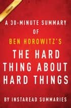The Hard Thing About Hard Things by Ben Horowitz | A 30-minute Summary ebook by Instaread Summaries
