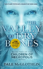 The Valley of Dry Bones - Book Two of The Children of Necropolis Series ebook by Dale McGlothlin