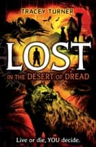 Lost... In the Desert of Dread ebook by Tracey Turner