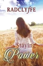Staying Power ebook by Radclyffe