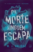 Da morte ninguém escapa ebook by M. J. Arlidge