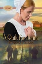 A Quilt For Jenna - Apple Creek Dreams, #1 ebook by Patrick E. Craig