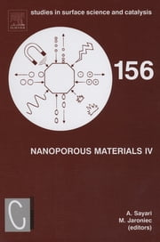 Nanoporous Materials IV - Proceedings of the 4th International Symposium on Nanoporous Materials, Niagara Falls, Ontario, Canada June 7-10, 2005 ebook by Abdel Sayari,Mietek Jaroniec
