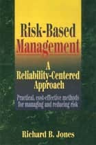 Risk-Based Management ebook by Richard B. Jones