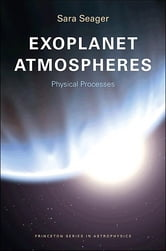 Exoplanet Atmospheres - Physical Processes ebook by Sara Seager