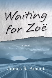 Waiting for Zoë ebook by James R. Ament