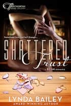 Shattered Trust ebook by Lynda Bailey