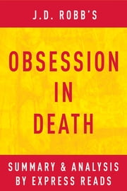 Obsession in Death by J.D. Robb | Summary & Analysis ebook by EXPRESS READS