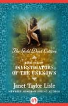 The Gold Dust Letters ebook by Janet Taylor Lisle