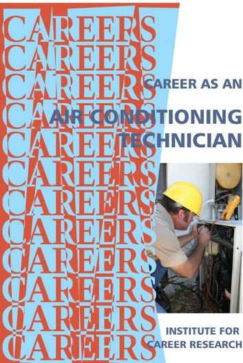 Career as an Air Conditioning Technican ebook by Institute For Career Research
