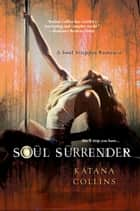 Soul Surrender ebook by Katana Collins