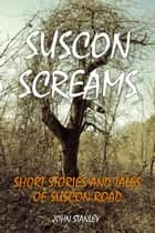 Suscon Screams ebook by John Stanley