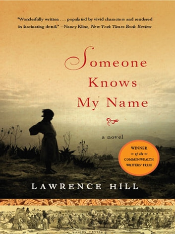 Someone Knows My Name: A Novel ebook by Lawrence Hill