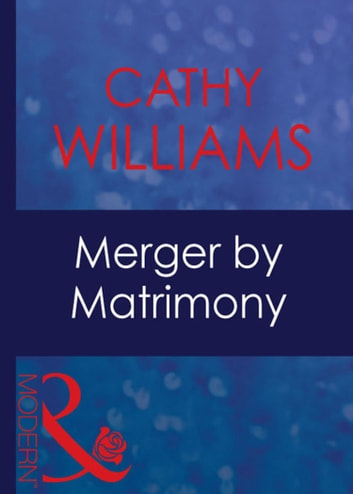 Merger By Matrimony (Mills & Boon Modern) (9 to 5, Book 13) ebook by Cathy Williams