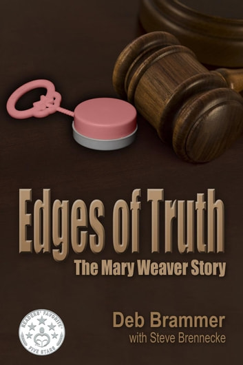 Edges of Truth: The Mary Weaver Story ebook by Steve Brennecke,Deb Brammer
