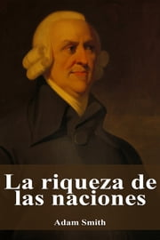 La riqueza de las naciones ebook by Adam Smith