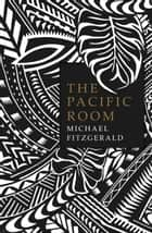 The Pacific Room ebook by Michael Fitzgerald