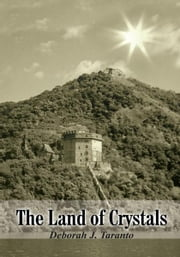 The Land of Crystals ebook by Deborah J. Taranto