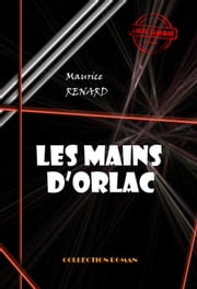 Les mains d'Orlac - édition intégrale eBook by Maurice Renard