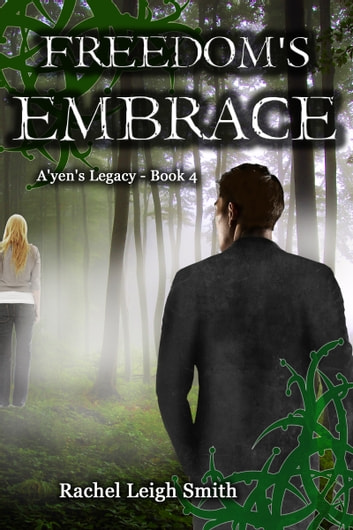 Freedom's Embrace ebook by Rachel Leigh Smith