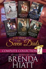 The Saint of Seven Dials Complete Collection ebook by Brenda Hiatt