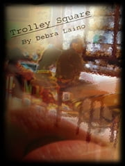Trolley Square ebook by Debra Laino PhD