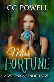 Miss Fortune - Veronica Benoit The Miss Series, #2 ebook by CG Powell