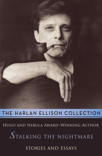 Stalking the Nightmare - Stories and Essays ebook by Harlan Ellison