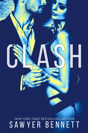 Clash - Cal and Macy's Story Book 1 ebook by Sawyer Bennett