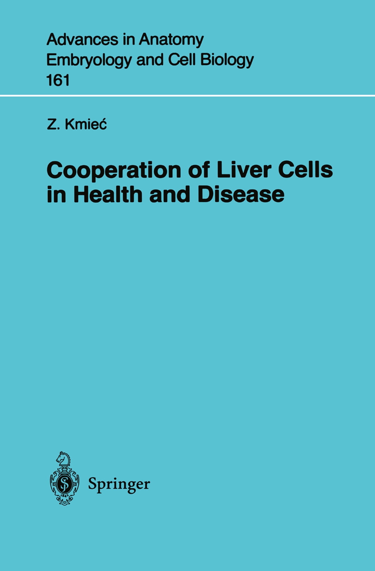 Cooperation Of Liver Cells In Health And Disease Ebook By Z Kmiec
