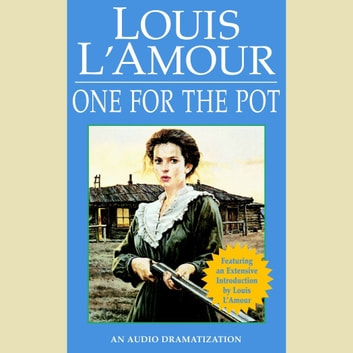 One for the Pot audiobook by Louis L'Amour