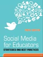 Social Media for Educators ebook by Tanya Joosten