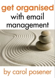 Get Organised With Email Management ebook by Carol Posener