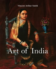 Art of India ebook by Vincent Arthur Smith