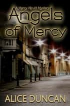 Angels of Mercy eBook by Alice Duncan