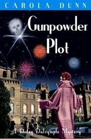 Gunpowder Plot ebook by Carola Dunn